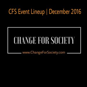 cfs-event-lineup_december-2016_changeforsociety