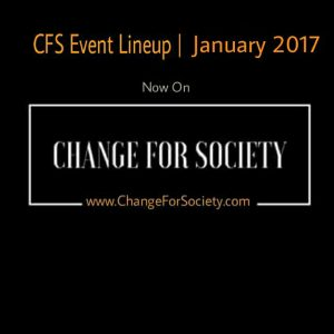 cfs-event-lineup_january-2017_changeforsociety_cfs